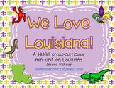 We Love Louisiana! Primary Cross Curricular Unit on Louisi