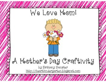 We Love Mom!  Mother's Day Craftivity and Book Making Project