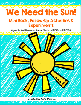We Need the Sun! Mini-Book, Activities and Experiments for