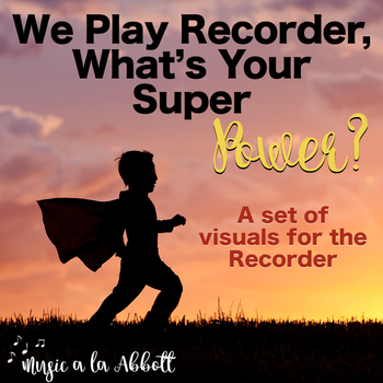 We Play Recorder, What's Your Super Power? Fingering Chart