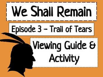 We Shall Remain: Trail of Tears Viewing Guide & Activity C