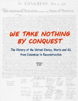 We Take Nothing by Conquest - a  US History textbook, Colu