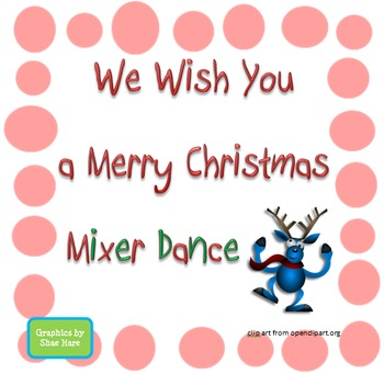 We Wish You a Merry Christmas Mixer Dance