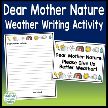 Weather Writing - Dear Mother Nature, Give Us Better Weath