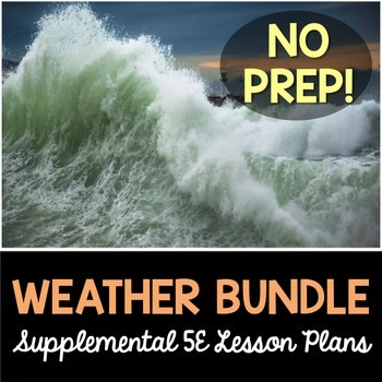 Weather 5E Bundle - Supplemental Lesson Plans - NO LABS