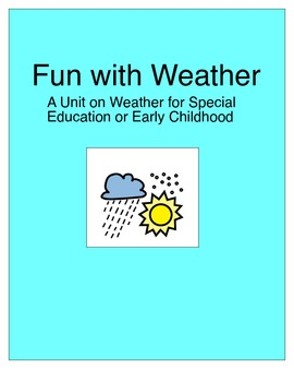 Weather Fun Unit for Special Education or Early Childhood