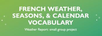 Weather Vocabulary : La Météo Small Group Project