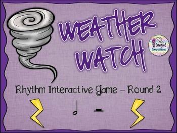 Weather Watch - Round 2 (Half Note/Half Rest)