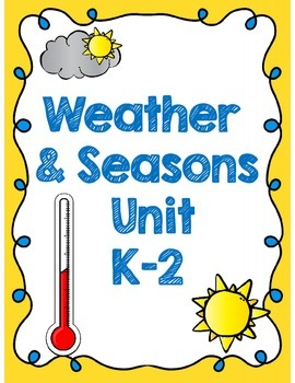 Weather and Seasons Unit (60 pages with Assessments!)