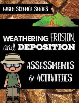 Weathering, Erosion, & Deposition Assessments &  Activitie