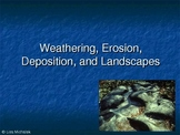Weathering Erosion Deposition Landscapes PowerPoint Presentation