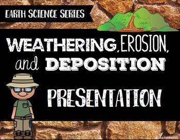 Weathering, Erosion, & Deposition Presentation - Earth Sci