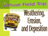 Weathering, Erosion, and Deposition Virtual Field Trip