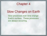 Weathering and Erosion, Slow Changes on Earth