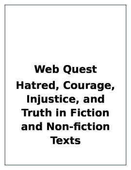 Web Quest- Hatred, Courage, Truth and Injustice in Non-Fic