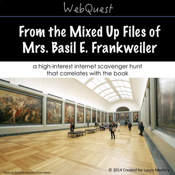 Web Scavenger Hunt: From the Mixed Up Files of Mrs. Basil