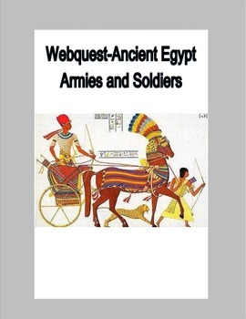 Webquest-Ancient Egypt-Armies and Soldiers