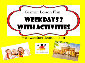 Weekdays 2 with Activities. German Lesson Plan and Resources