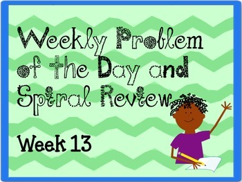 Weekly Problem of the Day and Spiral Review Set #13