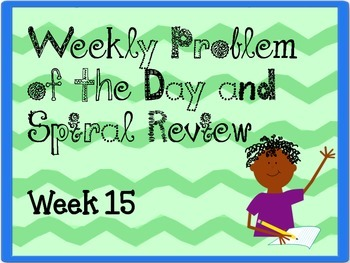 Weekly Problem of the Day and Spiral Review Set #15