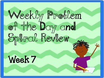 Weekly Problem of the Day and Spiral Review Set #7