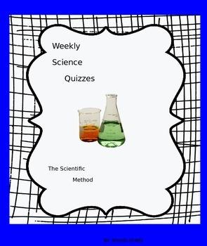 Weekly Quizzes:Scientific Method