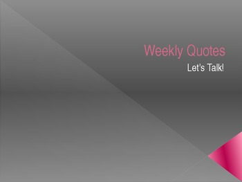 Weekly Quotes to Discuss PowerPoint