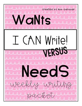 Weekly Writing - Wants vs. Needs - Freebie!
