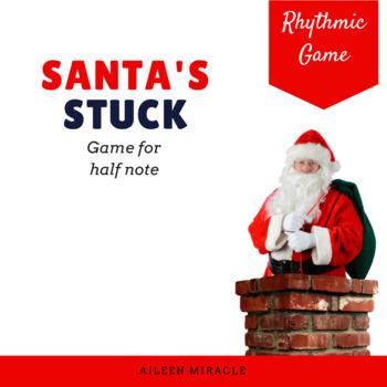 Santa's Stuck {Half Note}