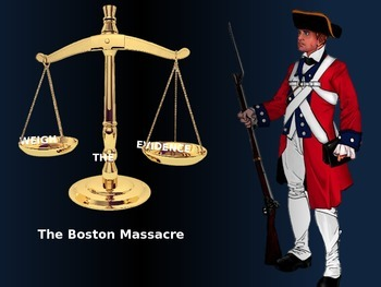 Weigh the Evidence - The Boston Massacre