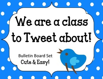 Welcome Back Bulletin Board Set.  We are a class to tweet