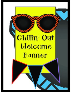 Welcome Banner Chillin' Out!!!