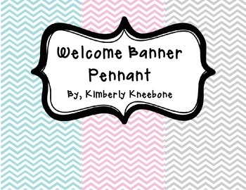 Welcome Banner Pennant - Light Blue, Light Pink, and Gray Chevron