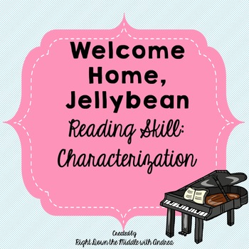 Welcome Home, Jellybean {Characterization}