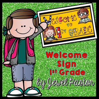 Welcome Sign (1st Grade)