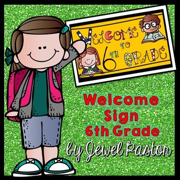 Welcome Sign (6th Grade)