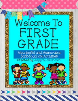 Welcome to First Grade! Meaningful and Memorable Back to S