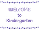Welcome to Kindergarten Colored Posters