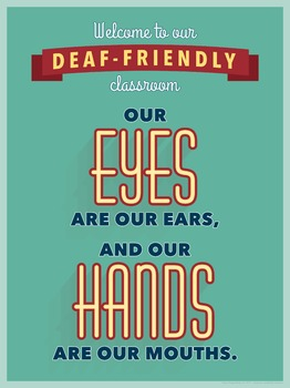 Welcome to our Deaf Friendly Classroom. version 2.  an ASL