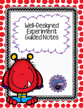 Well-Designed Experiment Guided Notes