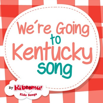 We're Going to the Kentucky Song