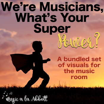 We're Music Super Heroes!  A Bundled Set of Visuals and Resources