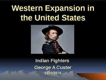 Western Expansion in the United States - Indian Fighters -