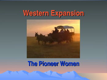 Western Expansion in the United States - Pioneer Women