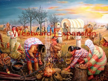 Westward Expansion Part II: The Impact on the Native Ameri