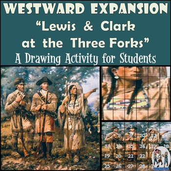 "Westward Expansion - Recreating the ""Lewis & Clark at the"
