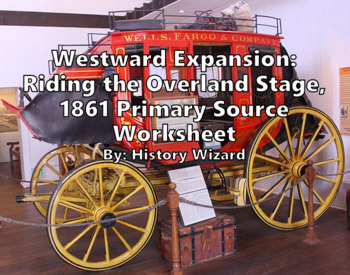 Westward Expansion: Riding The Overland Stage, 1861 Prim