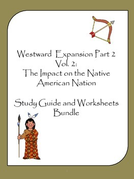Westward Expansion Vol.II Part II Study Guide and Workshee