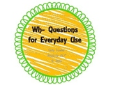 Wh- Questions for Everyday