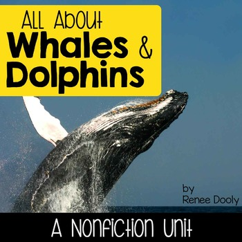 Whales and Dolphins- a nonfiction unit